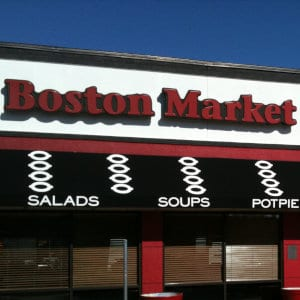 A Boston Market location.
