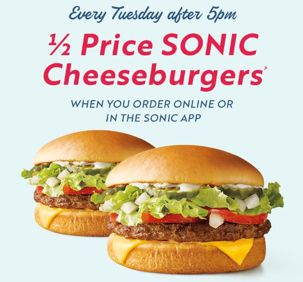 Half-price Sonic cheeseburgers are available after 5 PM on Tuesdays.